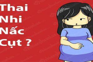 Thai nhi nấc cụt – Hiện tượng cần biết khi mang thai