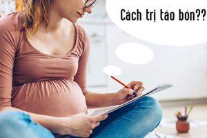 Bí quyết trị táo bón hiệu quả cho mẹ bầu khi mang thai